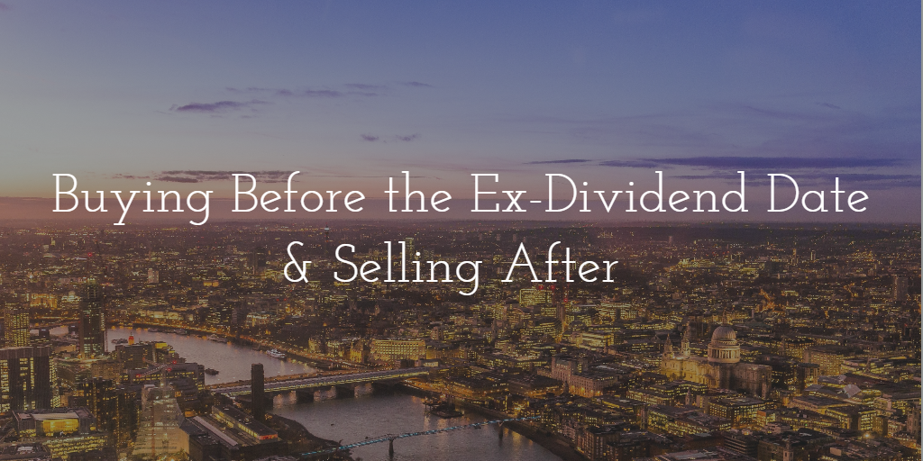 Cityscape at sunset with the text 'buying before the ex-dividend date and selling after' super-imposed over it.