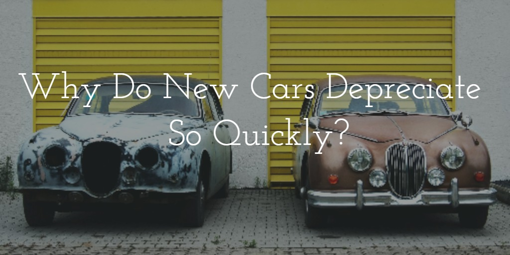Why do new cars depreciate so fast?