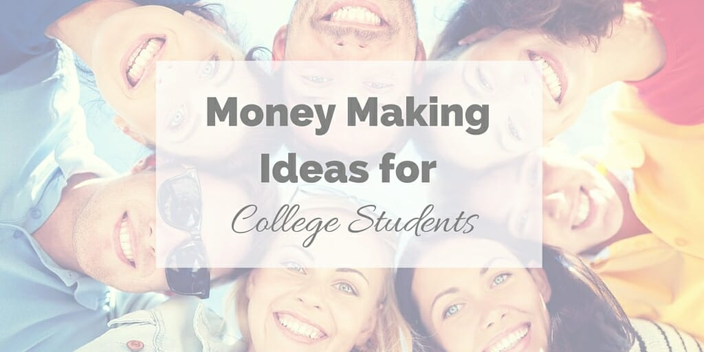 Money Making Ideas for College Students