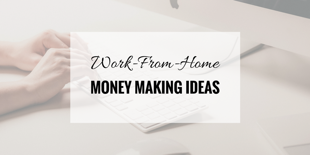 "5 Best ""Work-From-Home"" Money Making Ideas"
