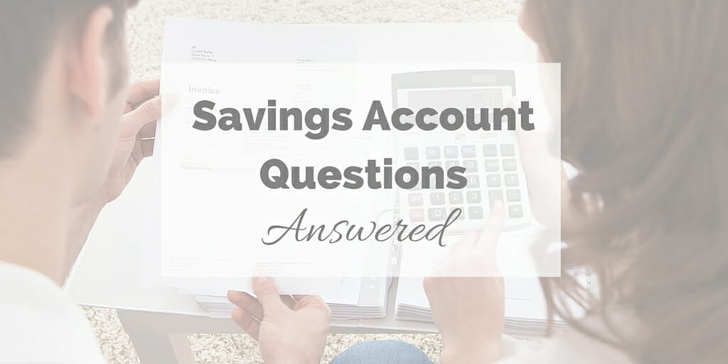 Savings Account Questions Answered