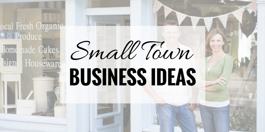 "Happy couple standing in front of their store in a small town with text ""Small Town Business Ideas"" super imposed over it."