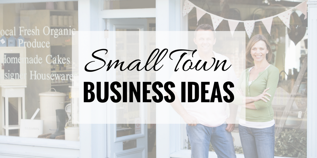 Small Town Business Ideas That Are Actually Good