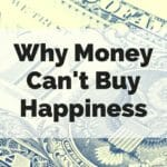 Why Money Can't Buy Happiness