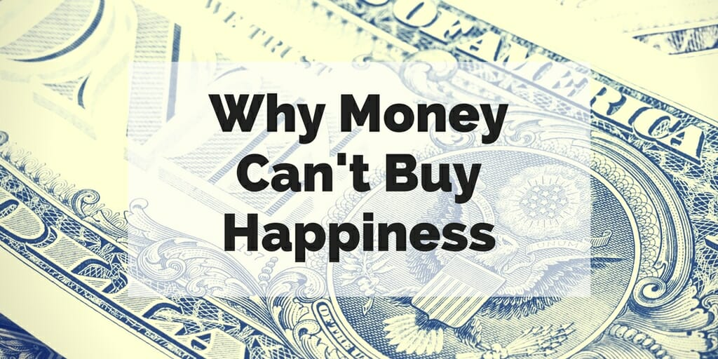 Money cant buy us happiness essay