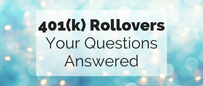 401(k) rollovers Your Questions Answered