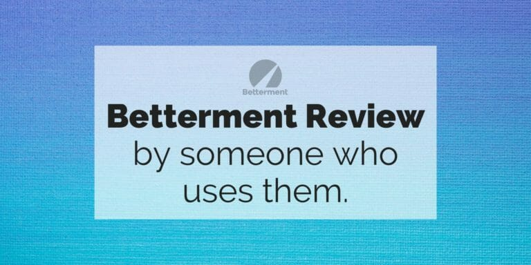 "Image reads: ""Betterment Review by someone who uses them"" over a blue gradient background with the Betterment logo on it."