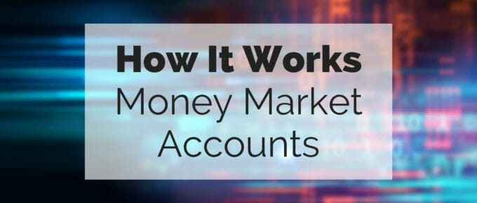 How it works: money market accounts