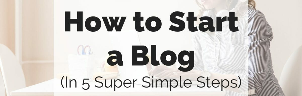 "Woman on computer in white room with text ""how to start a blog in 5 simple steps"" superimposed over the photo."