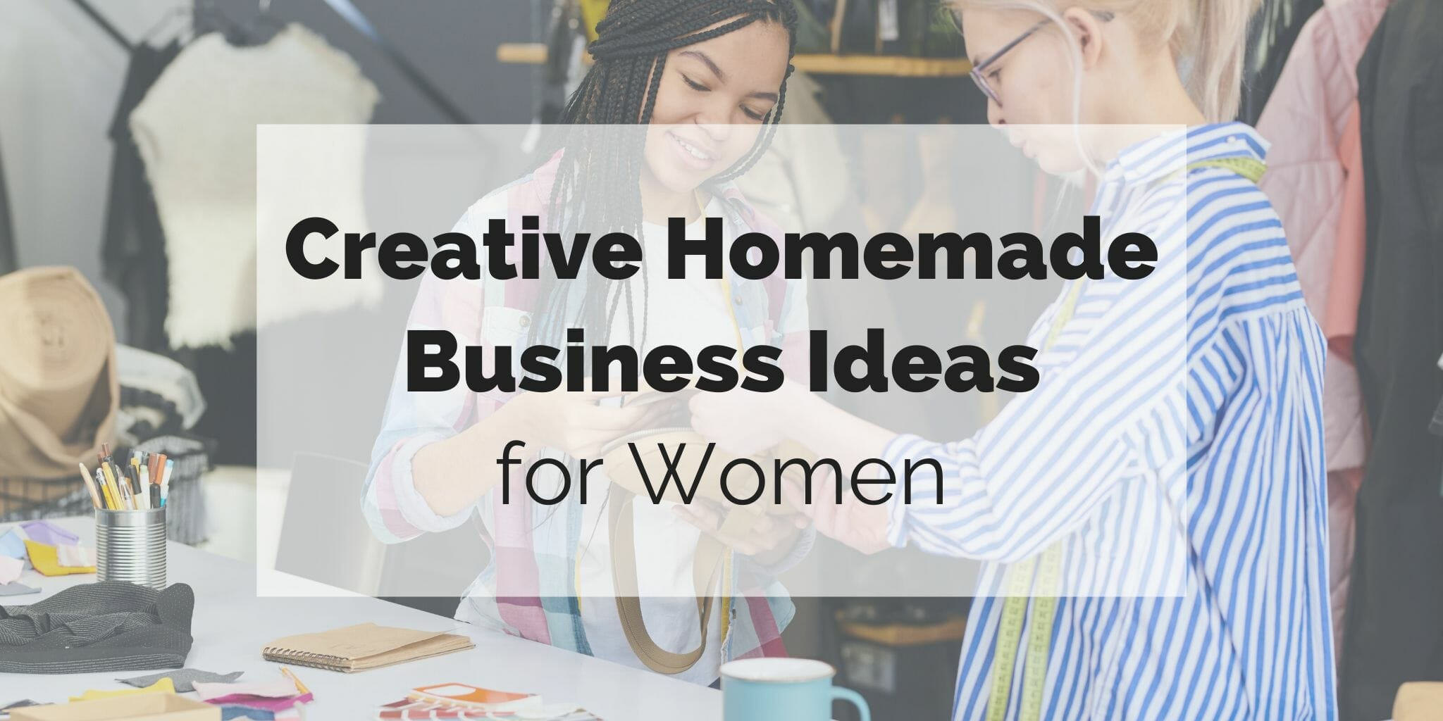 two women designing a bag for their homemade business
