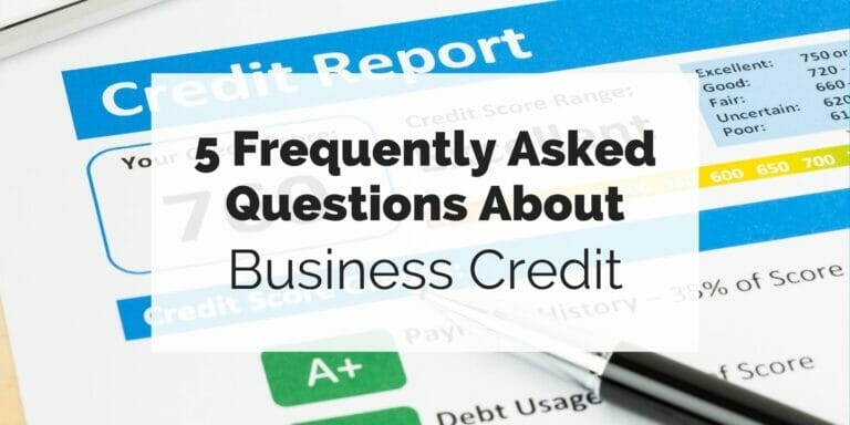 5 Frequently Asked Questions About Business Credit