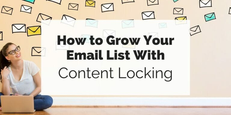 How to Grow Your Email List With Content Locking