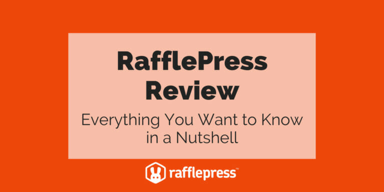 RafflePress Review: Everything You Need to Know In A Nutshell