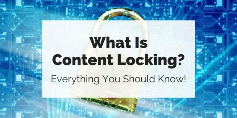 What Is Content Locking? Everything You Need to Know!